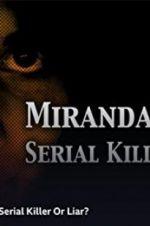 Watch Miranda Barbour: Serial Killer Or Liar Online Putlocker