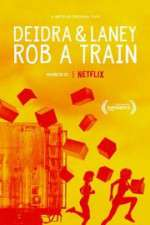 Watch Deidra & Laney Rob a Train Online 123movies
