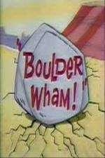 Watch Boulder Wham! Online Putlocker