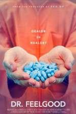 Watch Dr. Feelgood: Dealer or Healer? Online Putlocker