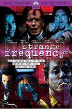 Watch Strange Frequency 2 Putlocker