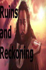 Watch Ruins and Reckoning Putlocker