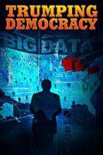 Watch Trumping Democracy Online Putlocker