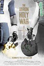Watch The Akron Holy War Online Putlocker