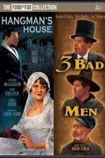 Watch 3 Bad Men Online Putlocker