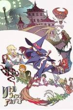 Watch Little Witch Academia Online Putlocker
