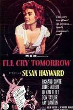 Watch I'll Cry Tomorrow Online 123movies