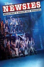 Watch Disney\'s Newsies the Broadway Musical Online Putlocker