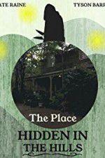 Watch The Place Hidden in the Hills Putlocker