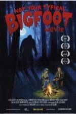 Watch Not Your Typical Bigfoot Movie Online 123movies