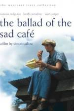 Watch The Ballad of the Sad Cafe Online Putlocker