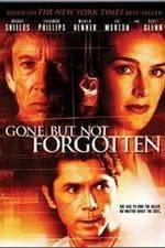 Watch Gone But Not Forgotten Online Putlocker