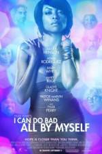Watch I Can Do Bad All by Myself Online Putlocker