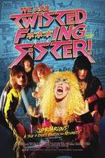 Watch We Are Twisted Fucking Sister! Online Putlocker
