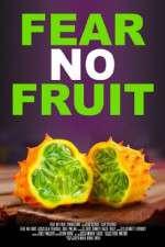 Watch Fear No Fruit Online Putlocker