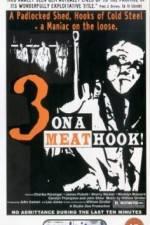 Watch Three on a Meathook Online Putlocker
