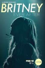 Watch Britney Ever After Online 123movies