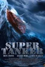 Watch Super Tanker Online Putlocker