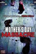 Watch Mother's Day Massacre Online 123movies