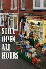 Watch Putlocker Still Open All Hours Online