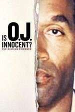 Watch 123movies Is OJ Innocent? The Missing Evidence Online