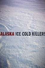 Watch 123movies Alaska Ice Cold Killers Online