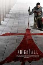 Watch Knightfall Online