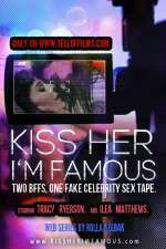 Watch 123movies Kiss Her Im Famous Online