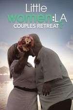 Watch Putlocker Little Women LA: Couples Retreat Online