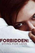 Watch 123movies Forbidden: Dying for Love Online