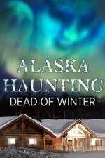 Watch 123movies Alaska Haunting: Dead of Winter Online