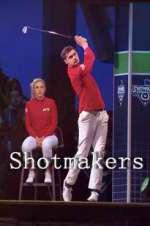 Watch Putlocker Shotmakers Online