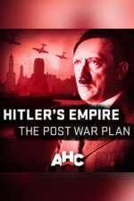 Watch Putlocker Hitler's Empire: The Post War Plan Online