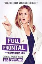 Watch Putlocker Full Frontal with Samantha Bee Online