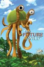 Watch 123movies The Future Is Wild (2007) Online