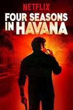 Watch Four Seasons in Havana Online