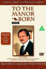 Watch 123movies To the Manor Born Online