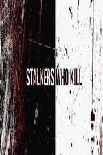 Watch Stalkers Who Kill Online