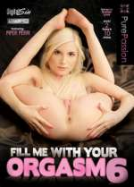 fill me with your orgasm 6 xxx poster