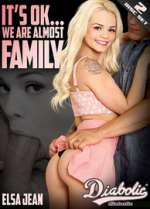 its ok we are almost family xxx poster