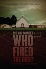 Visionner Did You Wonder Who Fired the Gun? 123movies