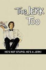 ดู The Jerk, Too 123movies